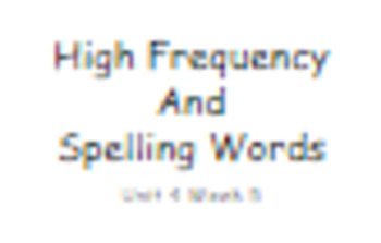 Reading Wonders Unit 4 High Frequency and Spelling Words Fitness