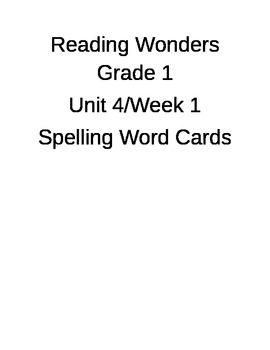 Reading Wonders Unit 4 Spelling Word Cards