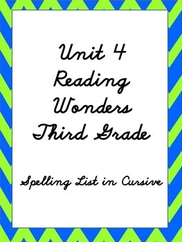 Reading Wonders - Unit 4 Spelling list in Cursive to copy - 3rd grade