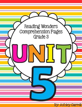 Reading Wonders Unit 5 Comprehension Pages Grade 3