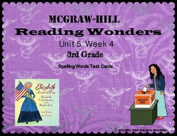 Reading Wonders Unit 5 Week 4 Spelling Task Cards