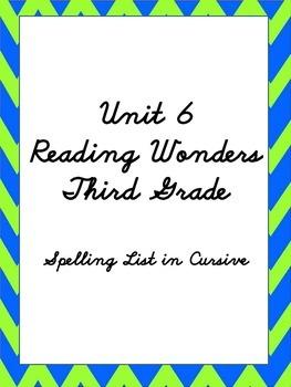 Reading Wonders Unit 6 Spelling Cursive lists - Third Grade