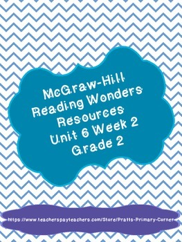 Reading Wonders Unit 6 Week 2 Activities 2nd Grade