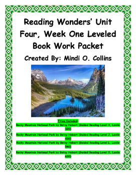Reading Wonders' Unit Four, Week One Leveled Book Work Packet