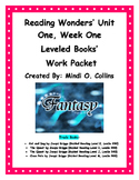 Reading Wonders' Unit One, Week One Leveled Book Work Packet
