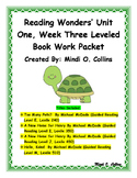 Reading Wonders' Unit One, Week Three Leveled Book Work Packet