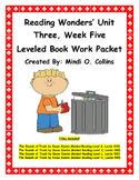 Reading Wonders' Unit Three, Week Five Leveled Book Work Packet