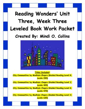 Reading Wonders' Unit Three, Week Three Leveled Book Work Packet
