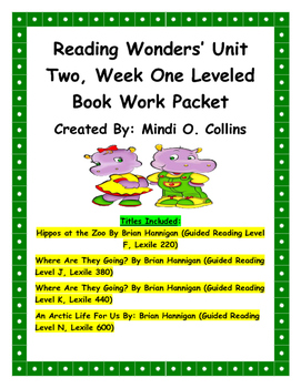 Reading Wonders' Unit Two, Week One Leveled Book Work Packet