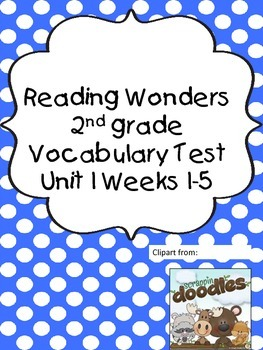 Reading Wonders Vocabulary Test Unit 1 Weeks 1-5