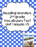 Reading Wonders Vocabulary Test Unit 1 Weeks 1-5