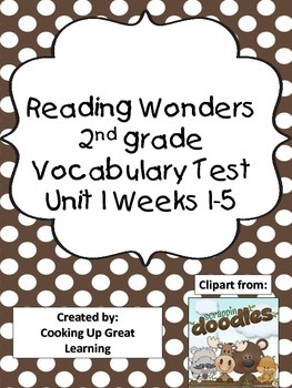 Reading Wonders Vocabulary Test Unit 2 Weeks 1-5