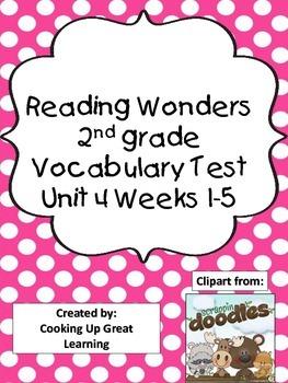 Reading Wonders Vocabulary Test Unit 4 Weeks 1-5