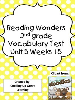 Reading Wonders Vocabulary Test Unit 5 Weeks 1-5