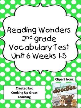 Reading Wonders Vocabulary Test Unit 6 Weeks 1-5