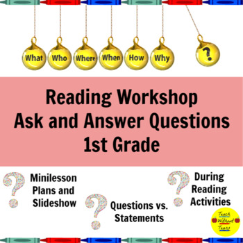 Reading Workshop Ask and Answer Questions Lessons for 1st Grade
