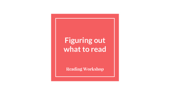 Reading Workshop- Choosing books