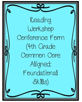 Reading Workshop Conference Form (4th Grade Common Core: Foundational Skills)