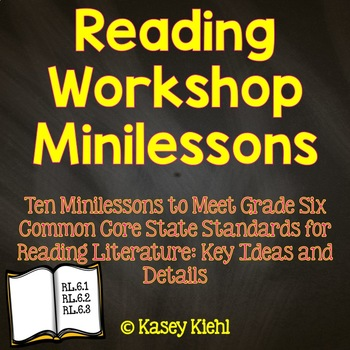 Reading Workshop Minilessons: Grade 6 Key Ideas & Details for Literature