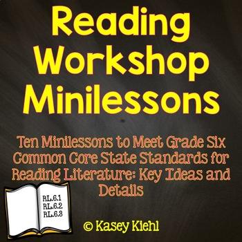 Reading Workshop Minilessons: Grade 6 Key Ideas & Details