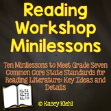 Reading Workshop Minilessons: Grade 7 Key Ideas & Details for Literature