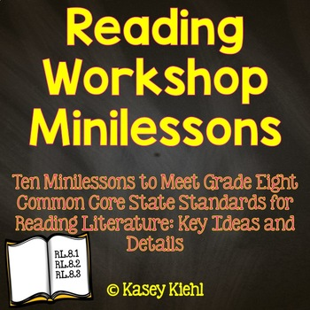 Reading Workshop Minilessons: Grade 8 Key Ideas and Details for Literature