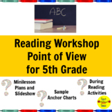 Reading Workshop Point of View Lessons for 5th Grade
