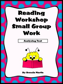 Reading Workshop Small Group Work: Analyzing Text