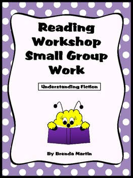 Reading Workshop Small Group Work: Understanding Fiction
