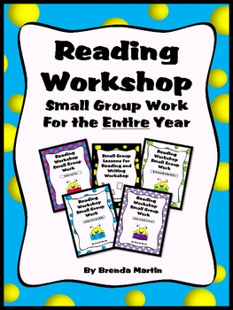 Reading Workshop Small Group Work for the Entire Year