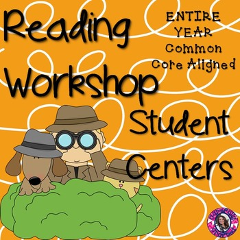 Reading Workshop Student Centers- ENTIRE YEAR