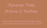 Reading Workshop Unit: Focus on Character Traits, Actions