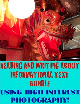 Reading/Writing About Informational Text Bundle: USING HIGH INTEREST PHOTOGRAPHY