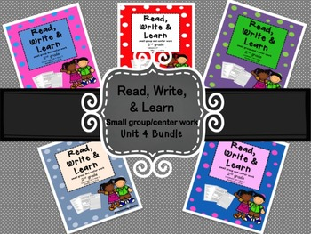 Reading, Writing, Centers and Small Group Instruction Unit 4 Bundle