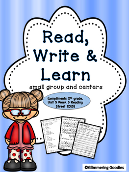 Reading, Writing, Centers and Small Group Instruction  Unit 5 Week 5