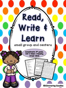 Reading, Writing, Centers and Small Group Instruction  Unit 6 Week 2