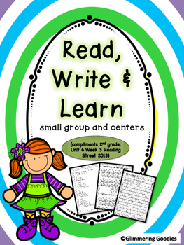 Reading, Writing, Centers and Small Group Instruction  Unit 6 Week 3
