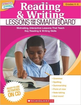 Reading & Writing Lessons for the Smart Board grades 4-6