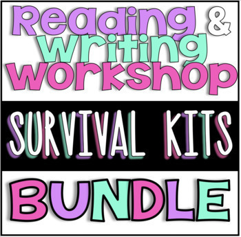 Reading & Writing Workshop Survival Kits-Printables, Posters, Forms & MORE!