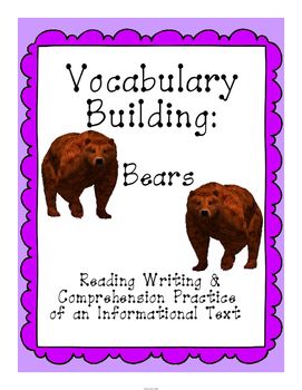 Reading, Writing and Comprehension Practice Information Text {Bears}