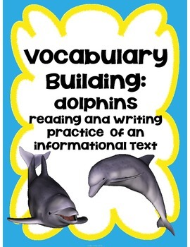 Reading, Writing and Comprehension Practice Information Text {Dolphins}
