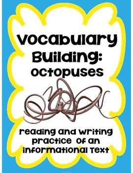 Reading, Writing and Comprehension Practice Information Text {Octopus}