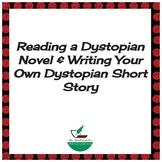Reading a Dystopian Novel & Writing Your Own Dystopian Short Story