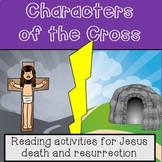 NEW for MARCH 2018: Reading comprehensions: Easter - CHARACTERS OF THE CROSS