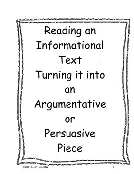 Reading an Informational Text: Turning it into an Argumentative or Per. Piece