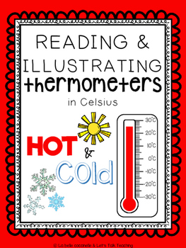 Reading and Illustrating Thermometers in Celsius - Hot and Cold Temperatures