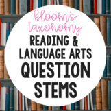 Bloom's Question Stems (Reading/Language Arts)
