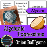 Reading and Writing Algebraic Expressions Onion Ball Game;