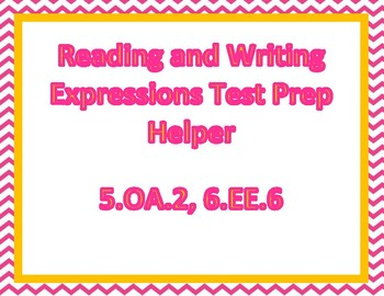 Reading and Writing Expressions Test Prep Helper 5.OA.2, 6.EE.6