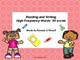 Reading and Writing High Frequency Words (50 words by Fountas and Pinnell)